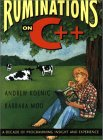 Ruminations on C++, Andrew Koenig, Barbara Moo, ISBN: 0201423391